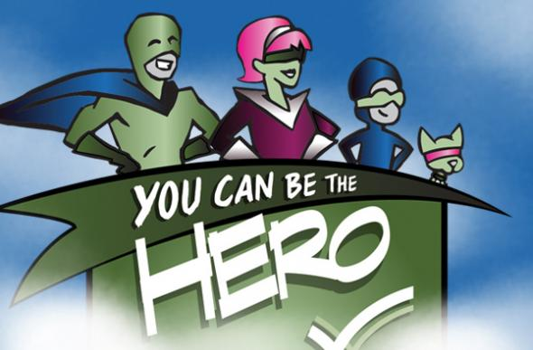 Graphic of hero team reading: You can be the hero!