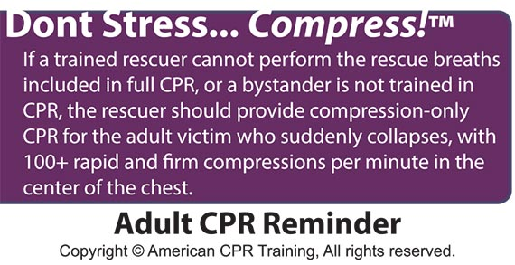 If a trained rescuer cannot perform the rescue breaths included in full CPR, or a bystander is not trained in CPR, the rescuer should provide compression-only CPR for the adult victim who suddenly collapses, with 100+ rapid and fi rm compressions per minute in the center of the chest.
