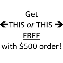 Image with arrows pointing away from text in the direction of two products, which reads: Get THIS or THIS FREE with 500 dollar order